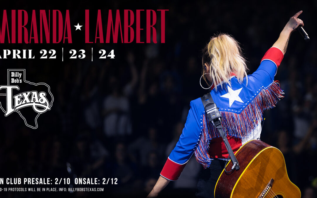 Miranda Lambert to Headline Billy Bob's Texas this April