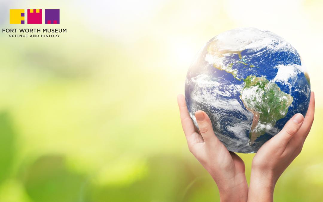 Celebrate Earth Week with FWMSH